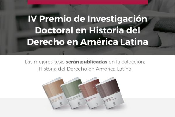 Cuarto Premio de Investigación Doctoral en Historia del Derecho en América Latina