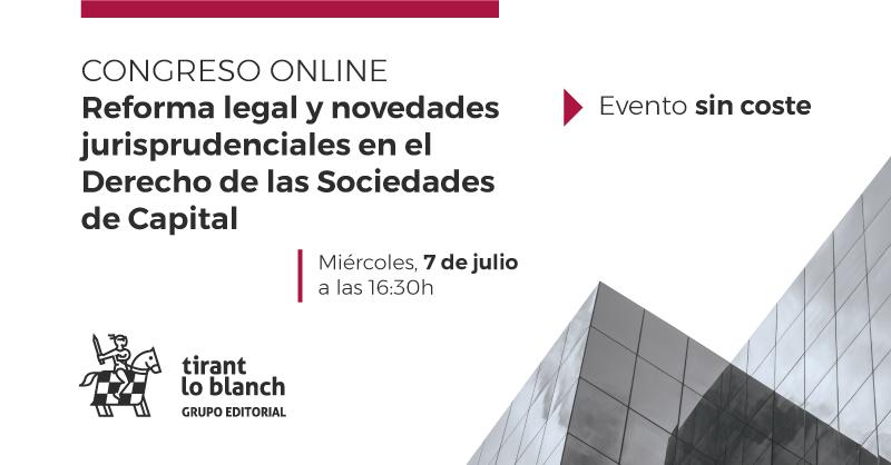 Congreso online: «Reforma legal y novedades jurisprudenciales en el Derecho de las Sociedades de Capital»